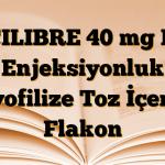 ACILIBRE 40 mg I.V. Enjeksiyonluk Liyofilize Toz İçeren Flakon