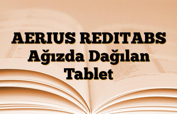 AERIUS REDITABS Ağızda Dağılan Tablet