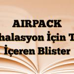 AIRPACK İnhalasyon İçin Toz İçeren Blister