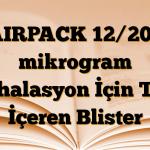 AIRPACK 12/200 mikrogram İnhalasyon İçin Toz İçeren Blister