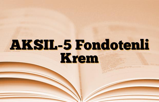 AKSIL-5 Fondotenli Krem