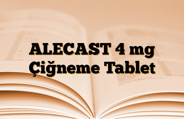 ALECAST 4 mg Çiğneme Tablet