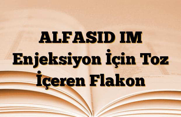 ALFASID IM Enjeksiyon İçin Toz İçeren Flakon