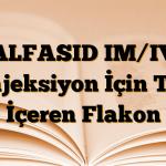 ALFASID IM/IV Enjeksiyon İçin Toz İçeren Flakon