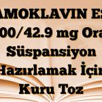 AMOKLAVIN ES 600/42.9 mg Oral Süspansiyon Hazırlamak İçin Kuru Toz