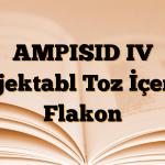 AMPISID IV Enjektabl Toz İçeren Flakon