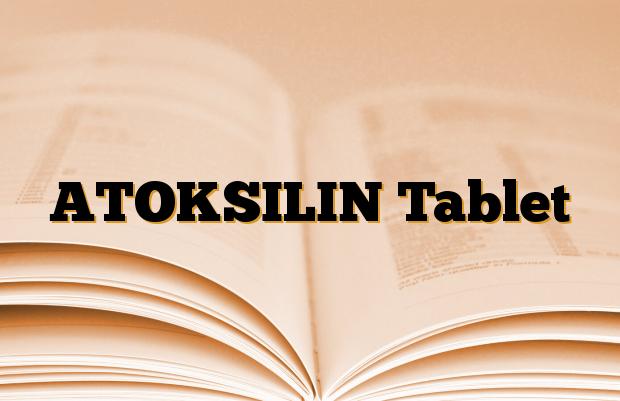ATOKSILIN Tablet