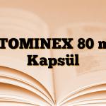 ATOMINEX 80 mg Kapsül