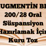AUGMENTİN BID 200/28 Oral Süspansiyon Hazırlamak İçin Kuru Toz