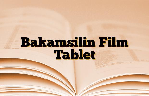 Bakamsilin Film Tablet
