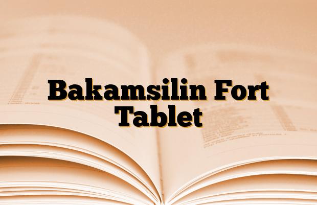 Bakamsilin Fort Tablet