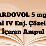 CARDOVOL 5 mg/5 ml IV Enj. Çözelti İçeren Ampul