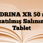 CEDRINA XR 50 mg Uzatılmış Salınımlı Tablet