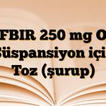 CEFBIR 250 mg Oral Süspansiyon için Toz (şurup)