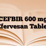 CEFBIR 600 mg Efervesan Tablet
