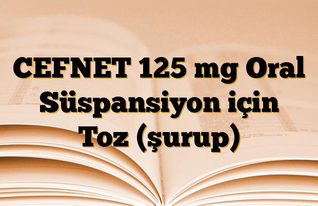 CEFNET 125 mg Oral Süspansiyon için Toz (şurup)