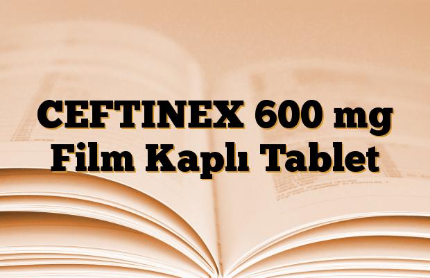 CEFTINEX 600 mg Film Kaplı Tablet