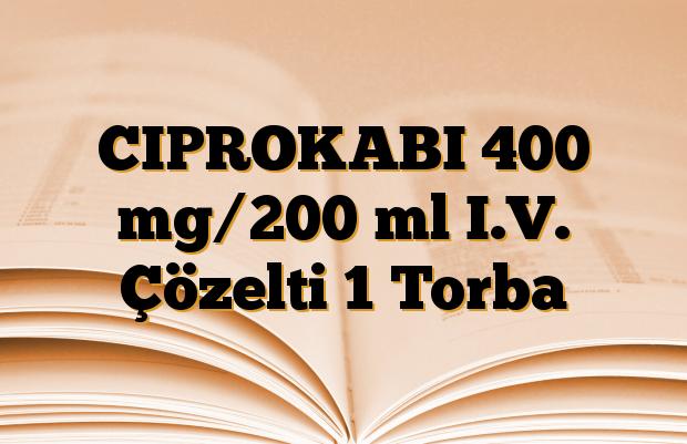 CIPROKABI 400 mg/200 ml I.V. Çözelti 1 Torba