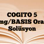 COGITO 5 mg/BASIS Oral Solüsyon