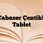 Cabaser Çentikli Tablet