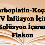 Carboplatin–Koçak IV İnfüzyon İçin Solüsyon İçeren Flakon