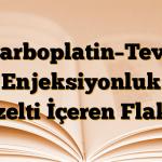 Carboplatin–Teva Enjeksiyonluk Çözelti İçeren Flakon