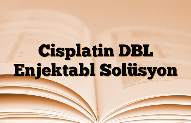 Cisplatin DBL Enjektabl Solüsyon