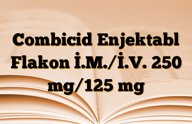 Combicid Enjektabl Flakon İ.M./İ.V. 250 mg/125 mg