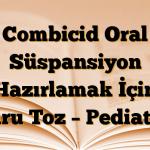 Combicid Oral Süspansiyon Hazırlamak İçin Kuru Toz – Pediatrik