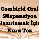Combicid Oral Süspansiyon Hazırlamak İçin Kuru Toz