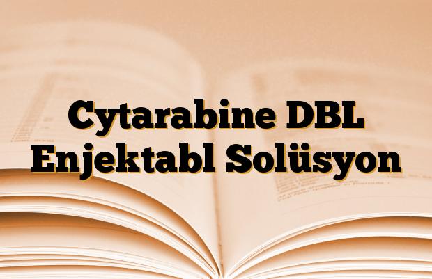 Cytarabine DBL Enjektabl Solüsyon