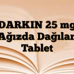 DARKIN 25 mg Ağızda Dağılan Tablet