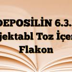 DEPOSİLİN 6.3.3 Enjektabl Toz İçeren Flakon