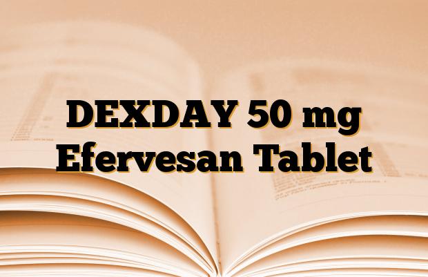 DEXDAY 50 mg Efervesan Tablet