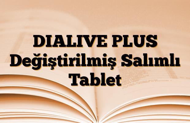 DIALIVE PLUS Değiştirilmiş Salımlı Tablet