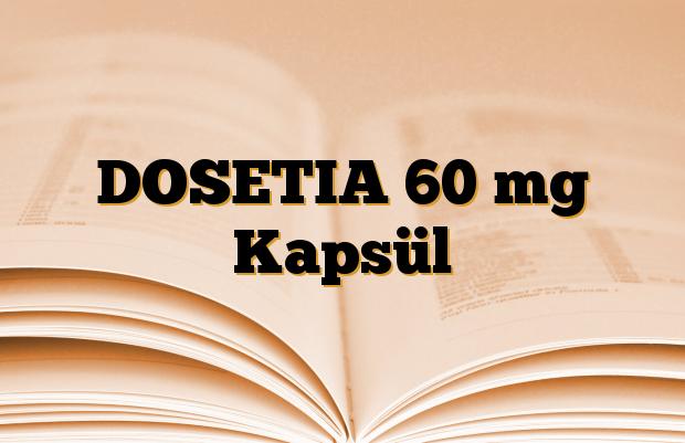 DOSETIA 60 mg Kapsül
