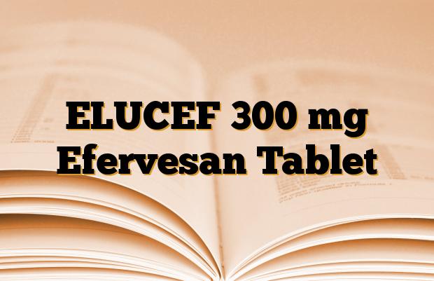 ELUCEF 300 mg Efervesan Tablet