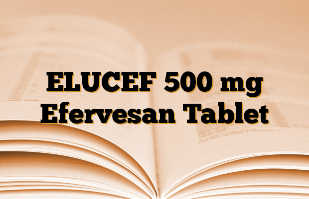 ELUCEF 500 mg Efervesan Tablet