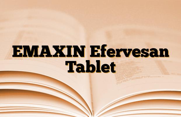 EMAXIN Efervesan Tablet