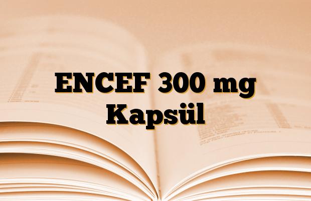 ENCEF 300 mg Kapsül