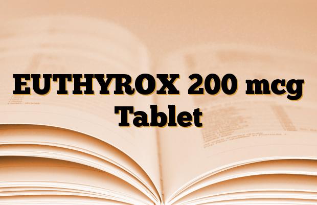 EUTHYROX 200 mcg Tablet