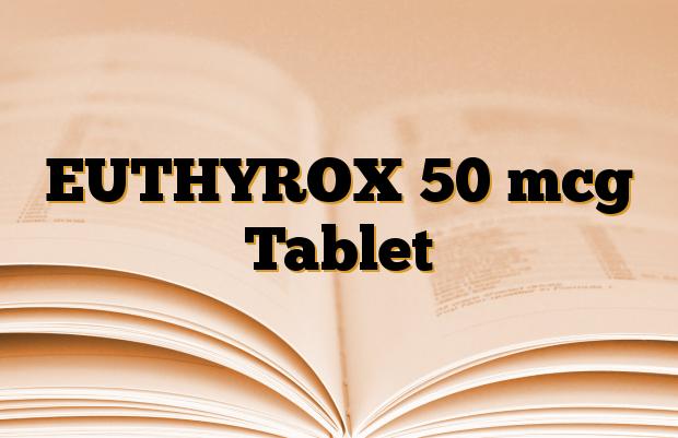 EUTHYROX 50 mcg Tablet
