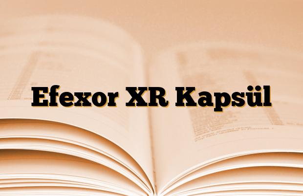 Efexor XR Kapsül