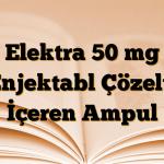 Elektra 50 mg Enjektabl Çözelti İçeren Ampul