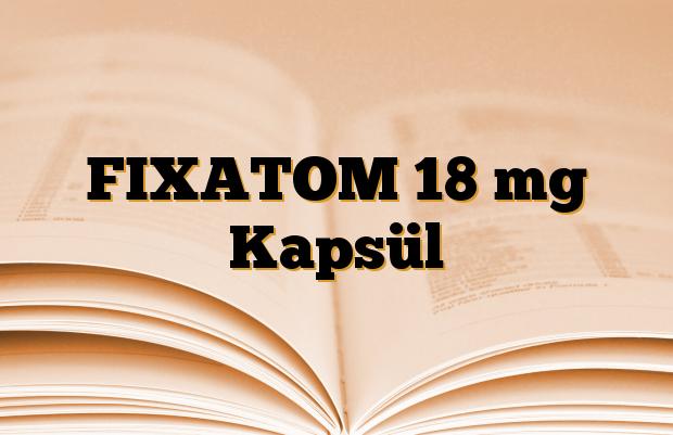 FIXATOM 18 mg Kapsül