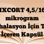 FIXCORT 4,5/160 mikrogram İnhalasyon İçin Toz İçeren Kapsül