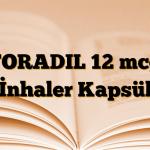 FORADIL 12 mcg İnhaler Kapsül