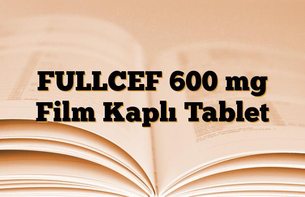 FULLCEF 600 mg Film Kaplı Tablet