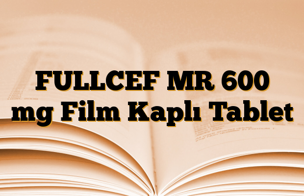 FULLCEF MR 600 mg Film Kaplı Tablet