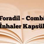 Foradil – Combi İnhaler Kapsül